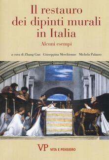 Il restauro dei dipinti murali in Italia. Alcuni esempi