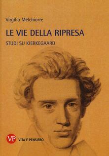 Le vie della ripresa. Studi su Kierkegaard.pdf