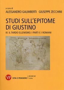 Studi sull'epitome di Giustino. Vol. 3: Il tardo ellenismo. I Parti e i Romani.