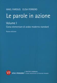 Le parole in azione. Vol. 1: Corso elementare di arabo moderno standard..pdf