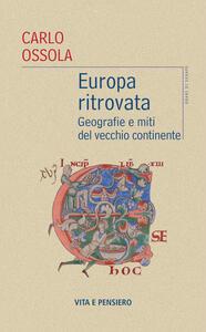 Europa ritrovata. Geografie e miti del vecchio continente
