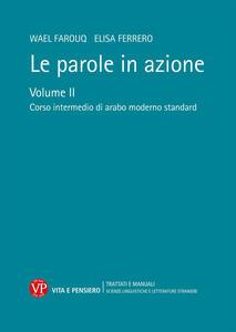 Le parole in azione. Con DVD-ROM. Vol. 2: Corso intermedio di arabo moderno standard.