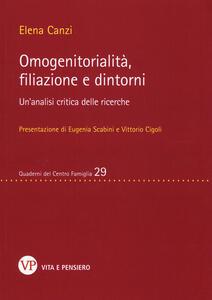 Omogenitorialità, filiazioni e dintorni. Un'analisi critica delle ricerche - Elena Canzi - copertina