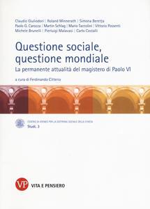 Questione sociale, questione mondiale. La permanente attualità del magistero di Paolo VI