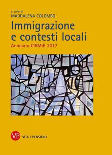 Immigrazione e contesti locali. Annuario CIRMiB 2017.pdf