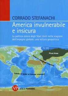 Listadelpopolo.it America invulnerabile e insicura. La politica estera degli Stati Uniti nella stagione dell'impegno globale: una lettura geopolitica Image