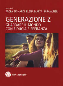 Generazione Z. Guardare il mondo con fiducia e speranza