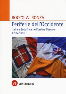 Periferie dellOccidente. Italia e Sudafrica nellordine liberale 1795-1996.pdf