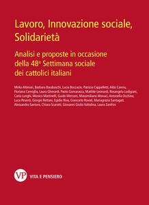 Lavoro, innovazione sociale, solidarietà. Analisi e proposte in occasione della 48ª Settimana sociale dei cattolici italiani - copertina