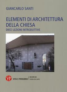 Elementi di architettura della chiesa. Dieci lezioni introduttive
