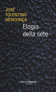 Elogio della sete - José Tolentino Mendonça - copertina