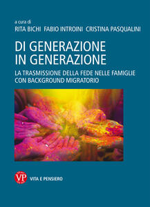 Di generazione in generazione. La trasmissione della fede nelle famiglie con background migratorio - copertina