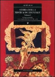 Storia della mistica occidentale. Vol. 1: Le basi patristiche e la teologia monastica del XII secolo. - Kurt Ruh - copertina