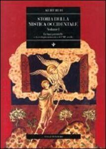 Foto Cover di Storia della mistica occidentale. Vol. 1: Le basi patristiche e la teologia monastica del XII secolo., Libro di Kurt Ruh, edito da Vita e Pensiero