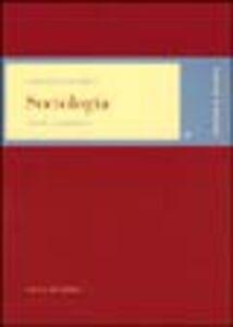 Foto Cover di Sociologia. Teorie e problemi, Libro di Vincenzo Cesareo, edito da Vita e Pensiero