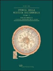 Storia della mistica occidentale. Vol. 2: Mistica femminile e mistica francescana delle origini..pdf