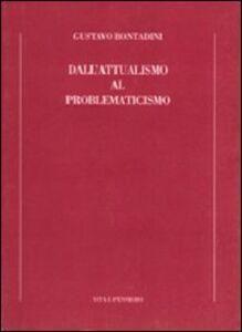 Libro Dall'attualismo al problematicismo Gustavo Bontadini