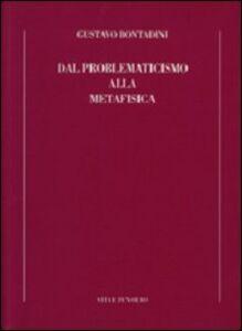 Foto Cover di Dal problematicismo alla metafisica, Libro di Gustavo Bontadini, edito da Vita e Pensiero