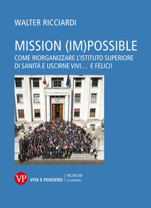 Rallydeicolliscaligeri.it Mission (im)possible. Come riorganizzare l'Istituto Superiore di Sanità e uscirne vivi... e felici! Image