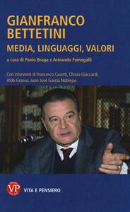 Gianfranco Bettetini. Media, linguaggi, valori - copertina