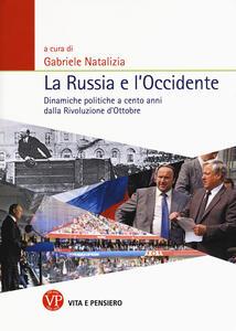 La Russia e l'Occidente. Dinamiche politiche a cento anni dalla Rivoluzione d'Ottobre - copertina