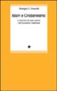 Islam e cristianesimo. L'incontro tra due culture nell'Occidente medievale - Georges C. Anawati - copertina
