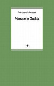 Foto Cover di Manzoni e Gadda, Libro di Francesco Mattesini, edito da Vita e Pensiero