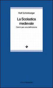 Libro La scolastica medievale. Cenni per una definizione Rolf Schönberger