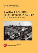 Il welfare aziendale nel secondo dopoguerra. La Dalmine SPA (1945-1970)