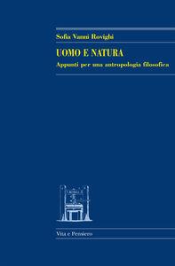 Foto Cover di Uomo e natura. Appunti per una antropologia filosofica, Libro di Sofia Vanni Rovighi, edito da Vita e Pensiero