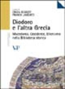 Diodoro e l'altra Grecia. Macedonia, occidente, ellenismo nella biblioteca storica - copertina