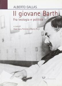 Libro Il giovane Barth. Fra teologia e politica Alberto Gallas