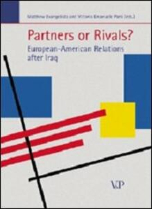 Partners or Rivals? European-American Relations after Iraq