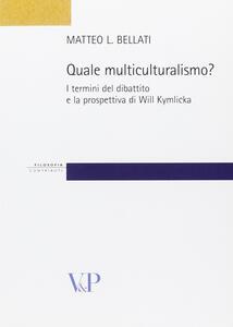 Quale multiculturalismo? I termini del dibattito e la prospettiva di Will Kymlicka