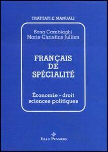 Libro Français de spécialité. Économie, droit, sciences politiques Bona Cambiaghi , M. Christine Jullion