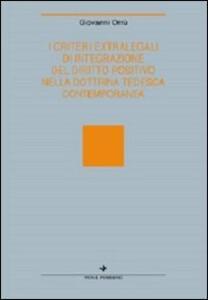 I criteri extralegali di integrazione del diritto positivo nella dottrina tedesca contemporanea - Giovanni Orrù - copertina