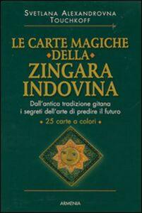 Foto Cover di Le carte magiche della zingara indovina. Con 25 carte, Libro di Svetlana A. Touchkoff, edito da Armenia