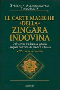 Libro Le carte magiche della zingara indovina. Con 25 carte Svetlana A. Touchkoff