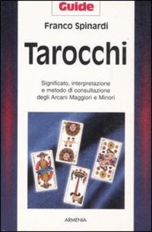 Tarocchi. Significato, interpretazione e metodo di consultazione degli arcani maggiori e minori.pdf