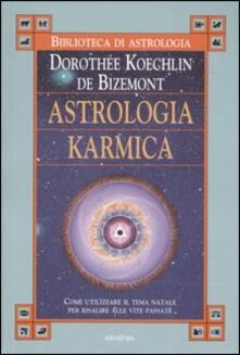 Astrologia karmica. Come utilizzare il tema natale per risalire alle vite passate.pdf