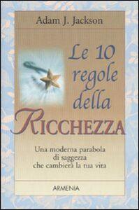 Libro Le 10 regole della ricchezza Adam J. Jackson