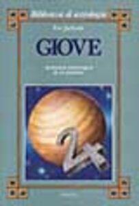 Libro Giove. Anatomia astrologica di un pianeta Eve Jackson