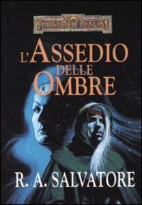 Libro L' assedio delle ombre. L'eredità di Drizzt. Forgotten Realms R. A. Salvatore