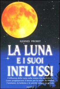 Libro La luna e i suoi influssi Hannes Probst