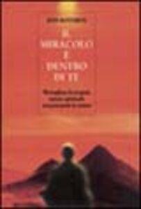 Libro Il miracolo è dentro di te Ron Rathbun