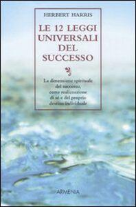 Libro Le 12 leggi universali del successo Herbert Harris