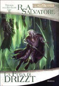 La fuga di Drizzt. Trilogia degli elfi scuri. Forgotten Realms. Vol. 2 - R. A. Salvatore - 4