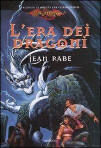 Foto Cover di L' era dei dragoni. La quinta era. DragonLance. Vol. 1, Libro di Jean Rabe, edito da Armenia