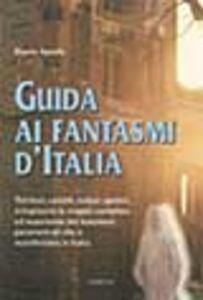 Libro Guida ai fantasmi d'Italia Dario Spada