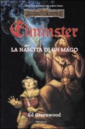 La nascita di un mago. Trilogia di Elminster. Forgotten Realms. Vol. 1